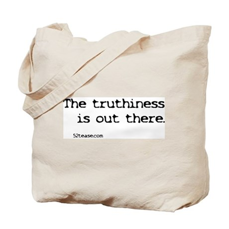 Truthiness is Out There Tote Bag