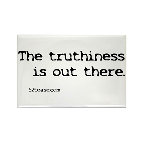 Truthiness is Out There Rectangle Magnet