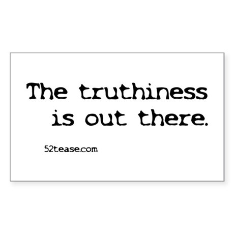 Truthiness is Out There Rectangle Sticker