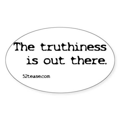 Truthiness is Out There Oval Sticker