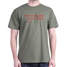 Truthiness is Out There T-Shirt