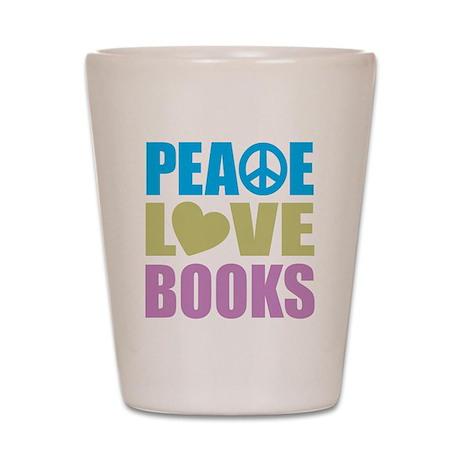 Peace Love Books Shot Glass