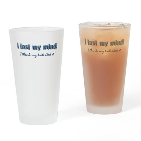 I Lost My Mind ... Drinking Glass