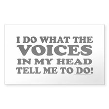 I Do What the Voices... Rectangle Decal