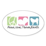 Peace, Love, Tibetan Mastiffs Sticker (Oval 10 pk)