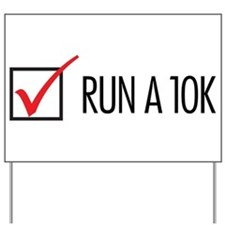 Run a 10k Yard Sign