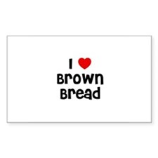 I * Brown Bread Rectangle Decal