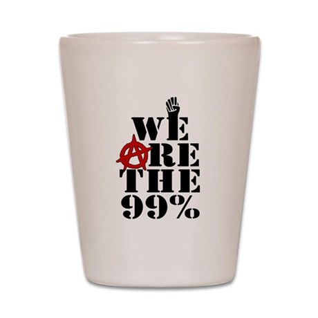 We Are The 99% -- Occupy Wall Street Shot Glass
