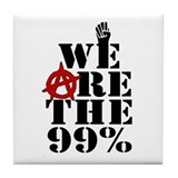 We Are The 99% -- Occupy Wall Street Tile Coaster