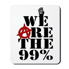 We Are The 99% -- Occupy Wall Street Mousepad