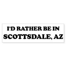 Rather be in Scottsdale Bumper Bumper Sticker