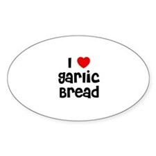 I * Garlic Bread Oval Decal