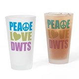 Peace Love DWTS Drinking Glass