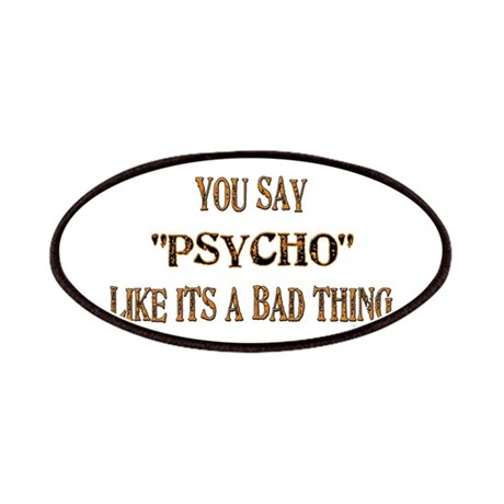 "You say ""Psycho"" like... Patches"