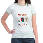 AW, CRAP! I'M 47? Gift Jr. Ringer T-Shirt