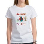 AW, CRAP! I'M 47? Gift Women's T-Shirt