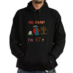 AW, CRAP! I'M 47? Gift Hoodie (dark)
