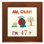 AW, CRAP! I'M 47? Gift Framed Tile
