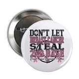 "Dont Let Cancer Steal 2nd Base 2.25"" Button (10 pa"