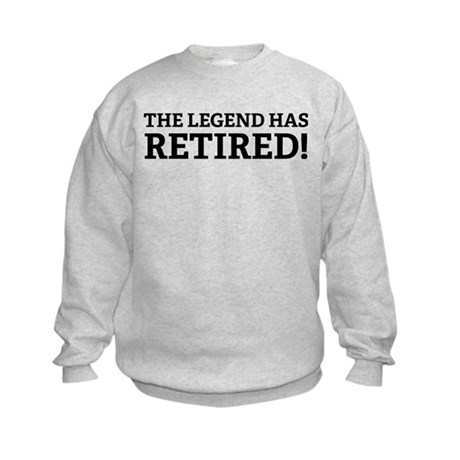 The Legend Has Retired! Kids Sweatshirt