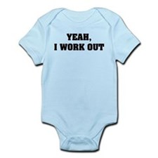 YEAH, I WORK OUT Infant Bodysuit