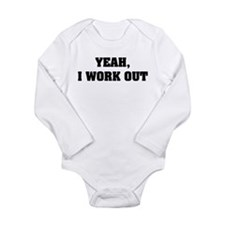 YEAH, I WORK OUT Long Sleeve Infant Bodysuit