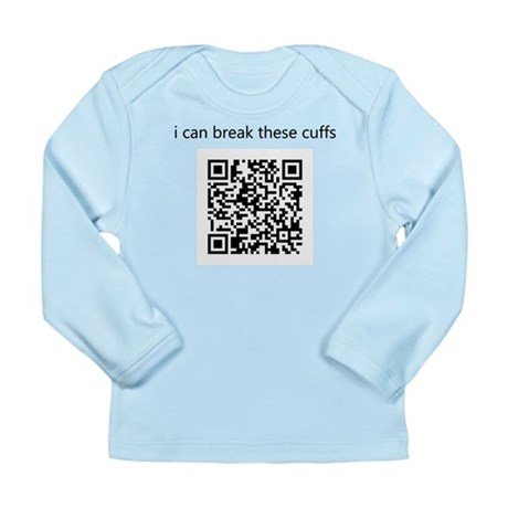 I Can Break These Cuffs Long Sleeve Infant T-Shirt