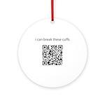 I Can Break These Cuffs Ornament (Round)