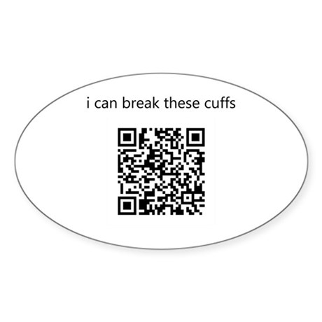 I Can Break These Cuffs Sticker (Oval)