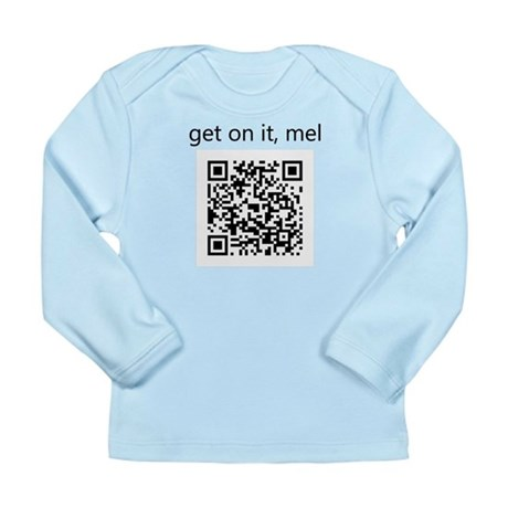 Get On It Mel Long Sleeve Infant T-Shirt