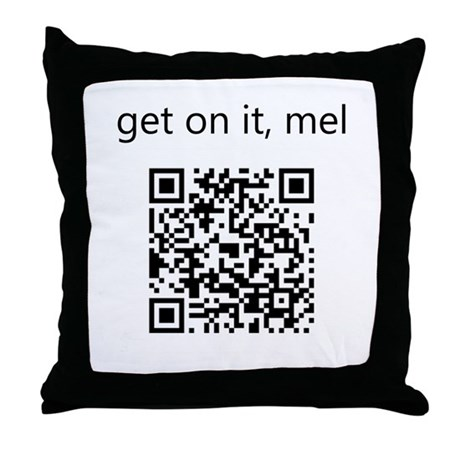 Get On It Mel Throw Pillow