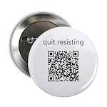 "Quit Resisting 2.25"" Button"