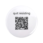 "Quit Resisting 3.5"" Button"