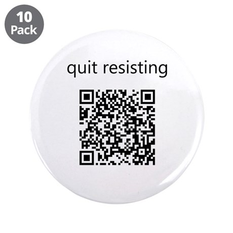 """Quit Resisting 3.5"""" Button (10 pack)"""