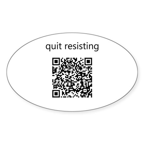 Quit Resisting Sticker (Oval)