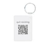 Quit Resisting Aluminum Photo Keychain