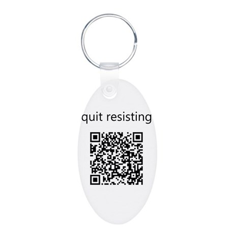 Quit Resisting Aluminum Oval Keychain