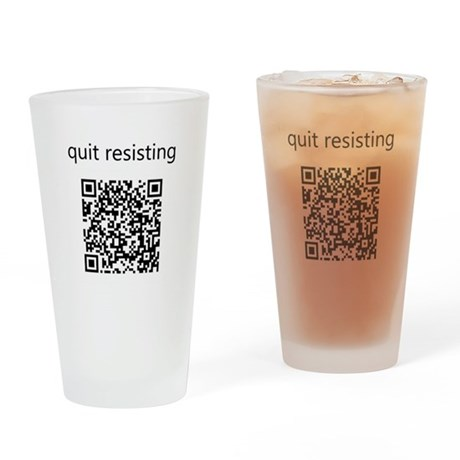 Quit Resisting Drinking Glass