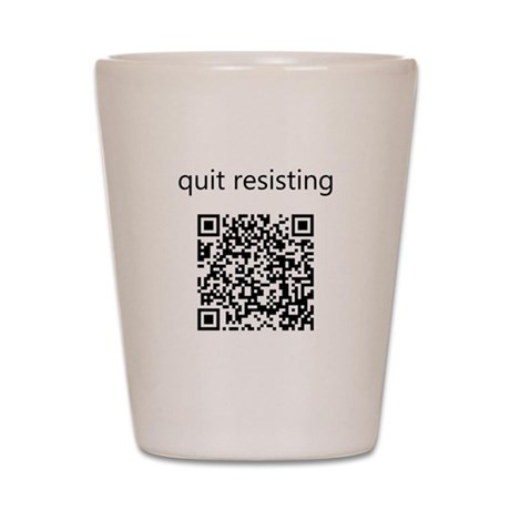 Quit Resisting Shot Glass