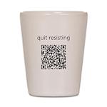 Quit Resisting Shot Glass