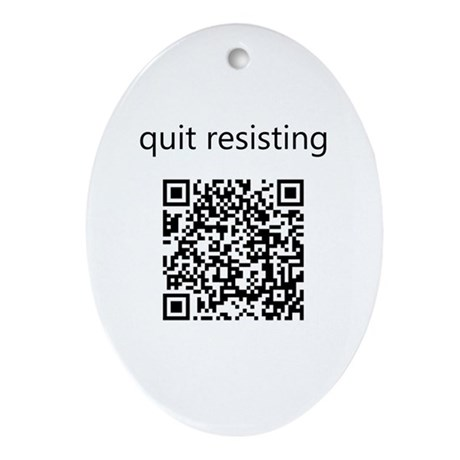 Quit Resisting Ornament (Oval)