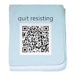 Quit Resisting baby blanket