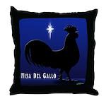 Misa Del Gallo Throw Pillow