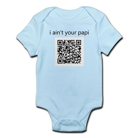 I Ain't Your Papi Infant Bodysuit