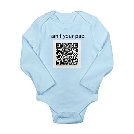 I Ain't Your Papi Long Sleeve Infant Bodysuit