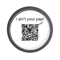 I Ain't Your Papi Wall Clock