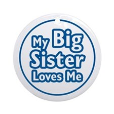 Big Sister Loves Me Ornament (Round)