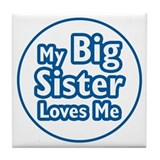 Big Sister Loves Me Tile Coaster