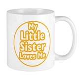 Little Sister Loves Me Coffee Mug