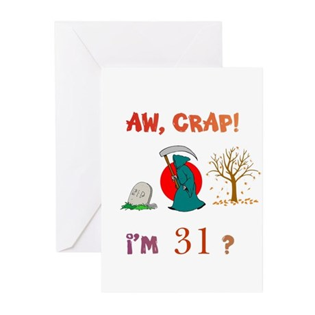 AW, CRAP! I'M 31? Gift Greeting Cards (Pk of 10)